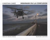 Christian Carez - Mishmash ou la confusion.