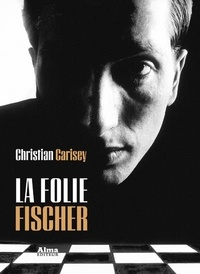 Nouveaux ebooks téléchargement gratuit La folie Fischer PDB par Christian Carisey