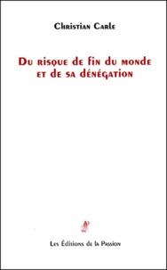 Christian Carle - Du risque de fin du monde et de sa dénégation.