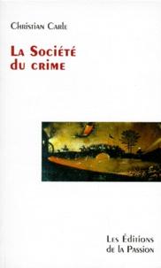 Christian Carle - La société du crime - Notes.