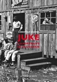 Téléchargez des livres gratuits en ligne Juke  - 110 portraits de bluesman (French Edition)