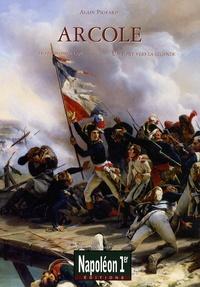 Christian Castellani et Alain Pigeard - Arcole - Un pont vers la légende (15-17 novembre 1796).