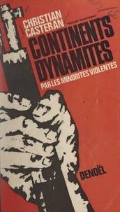 Christian Casteran et Jacques Lanzmann - Continents dynamités par les minorités violentes.