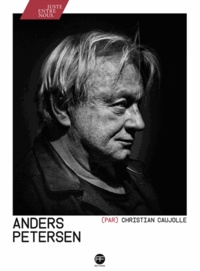 Christian Caujolle - Anders Petersen.