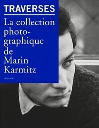 Christian Caujolle - Traverses - La collection photographique de Marin Karmitz.