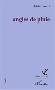 Christian Cavaillé - Angles de pluie.