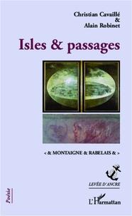 Christian Cavaillé et Alain Robinet - Isles & passages - Montaigne & Rabelais.