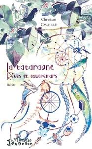 Christian Cavaillé - La tataragne - Rêves et cauchemars.