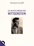 Christian Cavaillé - Les jeux de langage chez Wittgenstein.