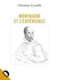 Christian Cavaillé - Montaigne et l'expérience.