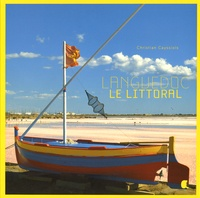 Christian Cayssiols - Languedoc, le littoral.