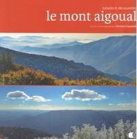 Christian Cayssiols - Le mont Aigoual - Balades & découvertes.