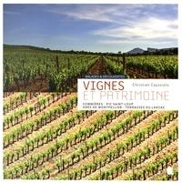 Christian Cayssiols - Vignes et patrimoine - Sommières, Pic Saint-Loup, Grès de Montpellier, Terrasses du Larzac.