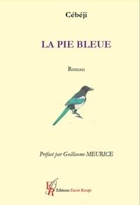 Christian Cebeji - La Pie Bleue.