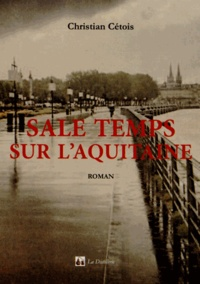 Christian Cétois - Sale temps sur l'Aquitaine.