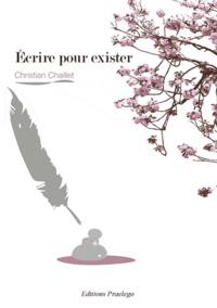 Christian Chaillet - Ecrire pour exister.