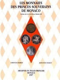 Christian Charlet et Jean-Louis Charlet - Les monnaies des princes souverains de Monaco.