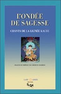 Christian Charrier - L'ondée de sagesse - Chants de la Lignée Kagyu.