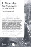 Christian Charrier - La Matérielle - Fin de la théorie du prolétariat.