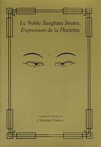 Christian Charrier - Le Noble Sanghata Soutra, Expression de la Doctrine.