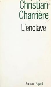 Christian Charrière - L'enclave.