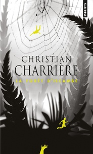 Christian Charrière - La forêt d'Iscambe.