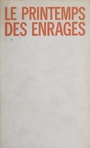 Christian Charrière - Le printemps des enragés.