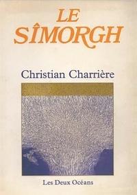 Christian Charrière - Le Sîmorgh.