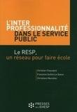Christian Chauvigné et Françoise Guillot-Le Queux - L'interprofessionnalité dans le service public - Le RESP, un réseau pour faire école.