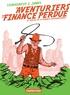 Christian Chavagneux et  James - Les aventuriers de la finance perdue - Le procès de la finance internationale.