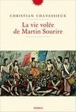 Christian Chavassieux - La vie volée de Martin Sourire.