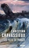 Christian Chavassieux - Les nefs de pangée.