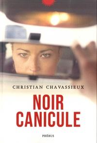 Christian Chavassieux - Noir canicule.