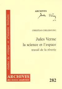 Christian Chelebourg - Jules Verne, la science et l'espace - Travail de la rêverie.