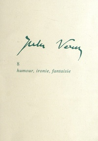 Christian Chelebourg - Jules Verne - Tome 8, Humour, ironie, fantaisie.