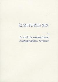 Christian Chelebourg - Le ciel du romantisme, cosmographies, rêveries.