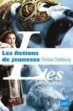 Christian Chelebourg - Les fictions de jeunesse.