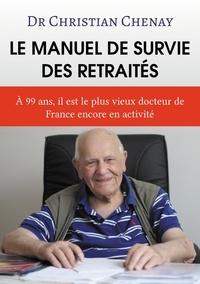 Christian Chenay - Le manuel de survie des retraités.