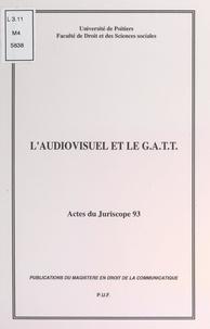 Christian Chene et Karl Falkenberg - L'audiovisuel et le G.A.T.T. - Actes du Juriscope 93, 7èmes journées d'actualité du droit de l'audiovisuel, Poitiers 19-20 novembre 1993.