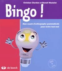 Christian Cherdon et Benoit Wautelet - Bingo ! - Mon coach d'orthographe grammaticale pour écrire tout seul.