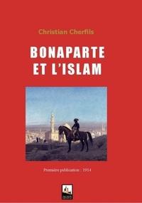 Christian Cherfils - Bonaparte et l'Islam.