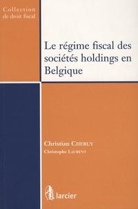 Christian Chéruy - Le régime fiscal des sociétés holdings en Belgique.