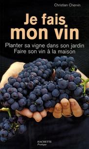 Christian Chervin - Je fais mon vin.