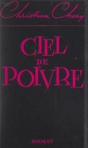 Christian Chery - Ciel de poivre.