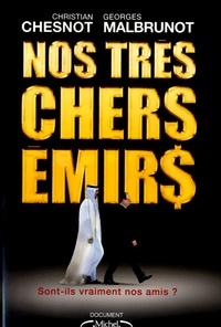 Christian Chesnot et Georges Malbrunot - Nos très chers émirs - Sont-ils vraiment nos amis ?.