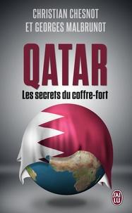 Christian Chesnot et Georges Malbrunot - Qatar, les secrets du coffre-fort.