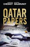 Christian Chesnot et Georges Malbrunot - Qatar papers - Comment l'émirat finance l'islam de France et d'Europe.