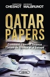Christian Chesnot et Georges Malbrunot - Qatar papers - Comment l'émirat finance l'islam de France et d'Europe.