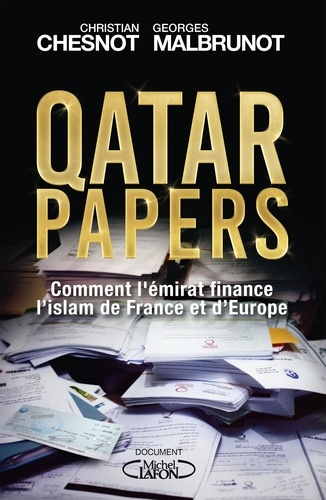 Qatar papers - Christian Chesnot, Georges Malbrunot - Format ePub - 9782749940137 - 13,99 €