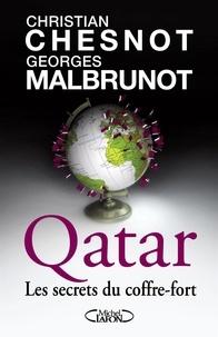 Christian Chesnot et Georges Malbrunot - Qatar - Les secrets du coffre-fort.